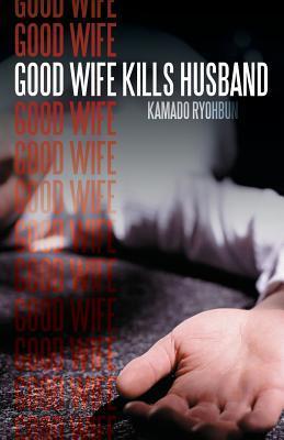 Good Wife Kills Husband