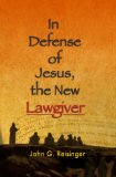 In Defense of Jesus, the New Lawgiver