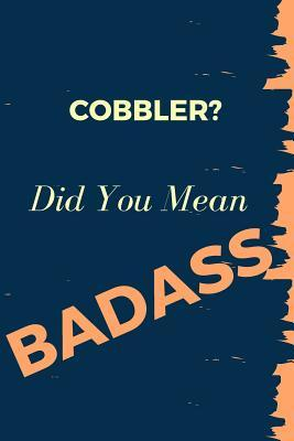 COBBLER? Did You Mea...