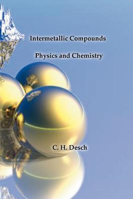 Intermetallic Compounds - Physics and Chemistry