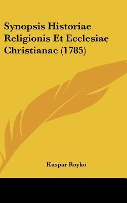 Synopsis Historiae Religionis Et Ecclesiae Christianae (1785)
