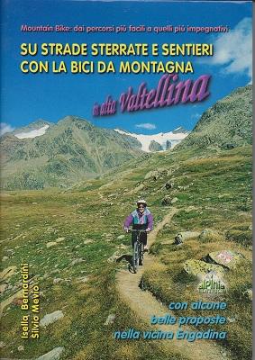 Su strade sterrate e sentieri con la bici da montagna in alta Valtellina