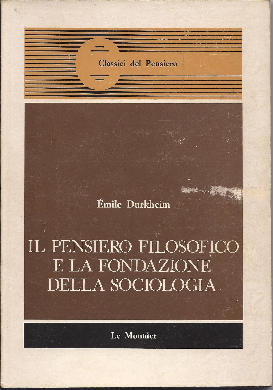 Il pensiero filosofico e la fondazione della sociologia