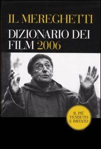 Il Mereghetti - Dizionario dei film 2006