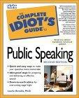 The Complete Idiot's Guide to Public Speaking