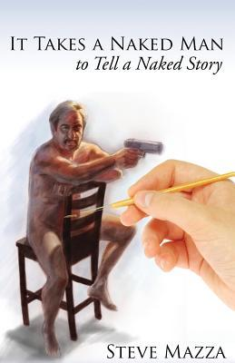 It Takes a Naked Man to Tell a Naked Story