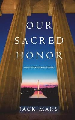 Our Sacred Honor (A Luke Stone Thriller?Book 6)