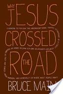Why Jesus Crossed the Road