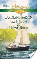 Love Is Patient & a Heart's Refuge