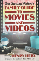 Our Sunday Visitor's Family Guide to Movies and Videos
