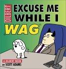 Excuse Me While I Wa...