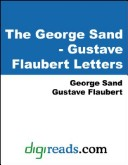 The George Sand - Gustave Flaubert Letters