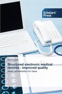 Structured electronic medical records - improved quality