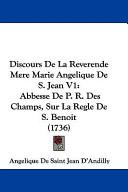 Discours de la Reverende Mere Marie Angelique de S Jean V1