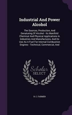 Industrial and Power Alcohol