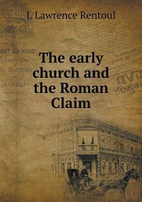 The Early Church and the Roman Claim