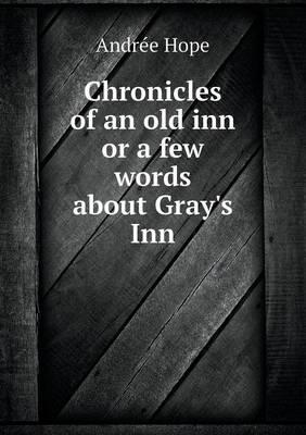 Chronicles of an Old Inn or a Few Words about Gray's Inn