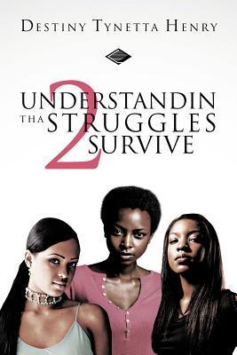 Understandin Tha Struggles 2 Survive