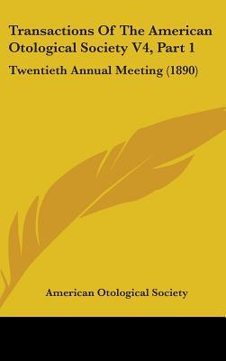 Transactions of the American Otological Society V4, Part 1