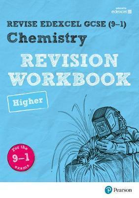 Revise Edexcel GCSE (9-1) Chemistry Higher Revision Workbook