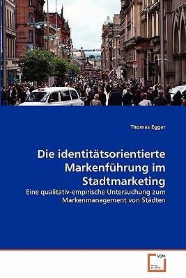Die identitätsorientierte Markenführung im Stadtmarketing