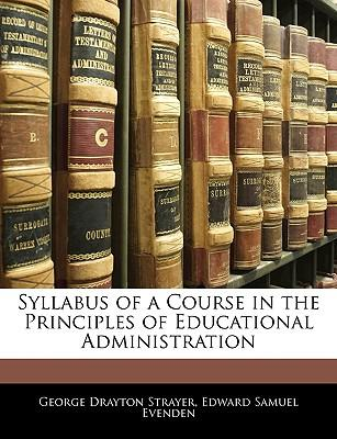 Syllabus of a Course in the Principles of Educational Administration