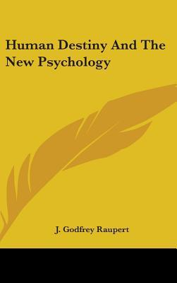 Human Destiny and the New Psychology