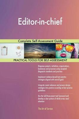 Editor-In-Chief Complete Self-Assessment Guide