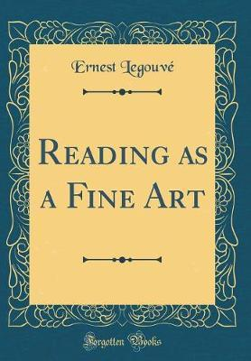 Reading as a Fine Art (Classic Reprint)