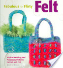 Fabulous and Flirty Felt