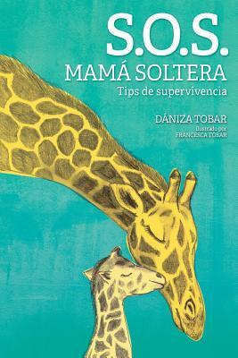 S.O.S. Mamá soltera / S.O.S. single Mom
