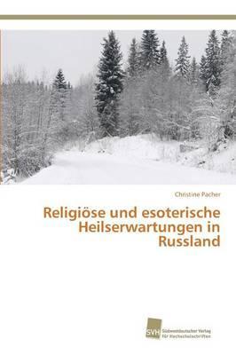 Religiöse und esoterische Heilserwartungen in Russland