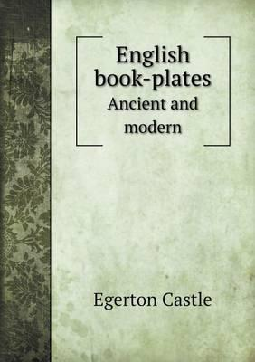 English Book-Plates Ancient and Modern