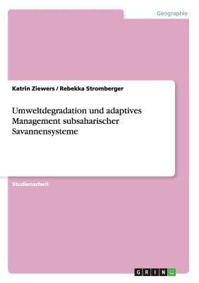 Umweltdegradation und adaptives Management subsaharischer Savannensysteme