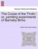 The Cruise of the 'Frolic'; Or, Yachting Experiments of Barnaby Brine