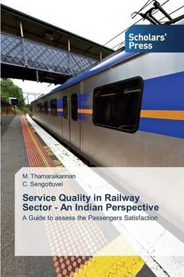 Service Quality in Railway Sector - An Indian Perspective