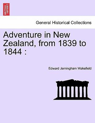 Adventure in New Zealand, from 1839 to 1844.  Vol. II