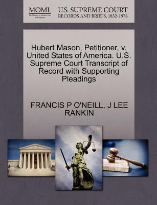 Hubert Mason, Petitioner, V. United States of America. U.S. Supreme Court Transcript of Record with Supporting Pleadings