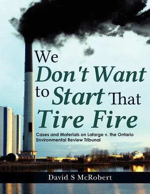 We Don't Want to Start That Tire Fire