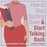 How to Stop Backing Down & Start Talking Back