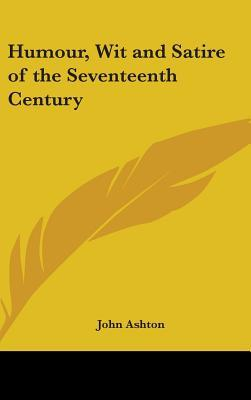 Humour Wit and Satire of the Seventeenth