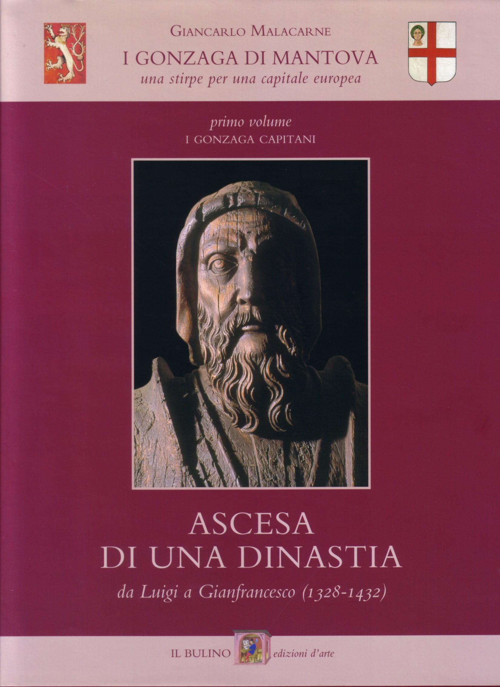 I Gonzaga di Mantova. Ascesa di una dinastia. Vol. 1