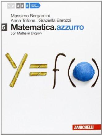 Matematica.azzurro. Con Maths in english. Per le Scuole superiori. Con espansione online