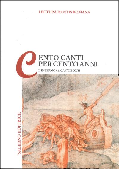 Lectura Dantis Romana: cento canti per cento anni - Vol. 1