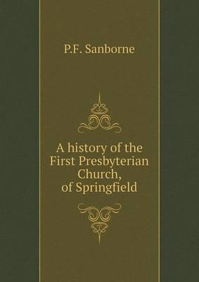A History of the First Presbyterian Church, of Springfield