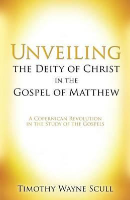 UNVEILING THE DEITY OF CHRIST