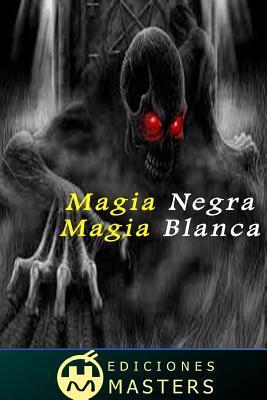 Magia negra, magia blanca / Black magic, white magic