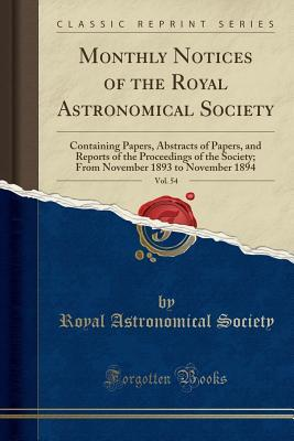 Monthly Notices of the Royal Astronomical Society, Vol. 54