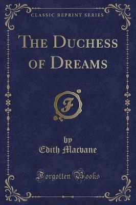 The Duchess of Dreams (Classic Reprint)