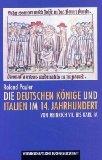 Die deutschen Könige und Italien im 14. Jahrhundert.